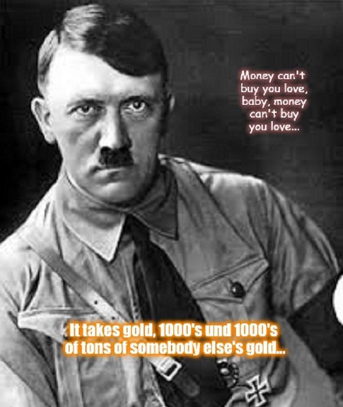 Adolf Hitler ~ Money love gold
