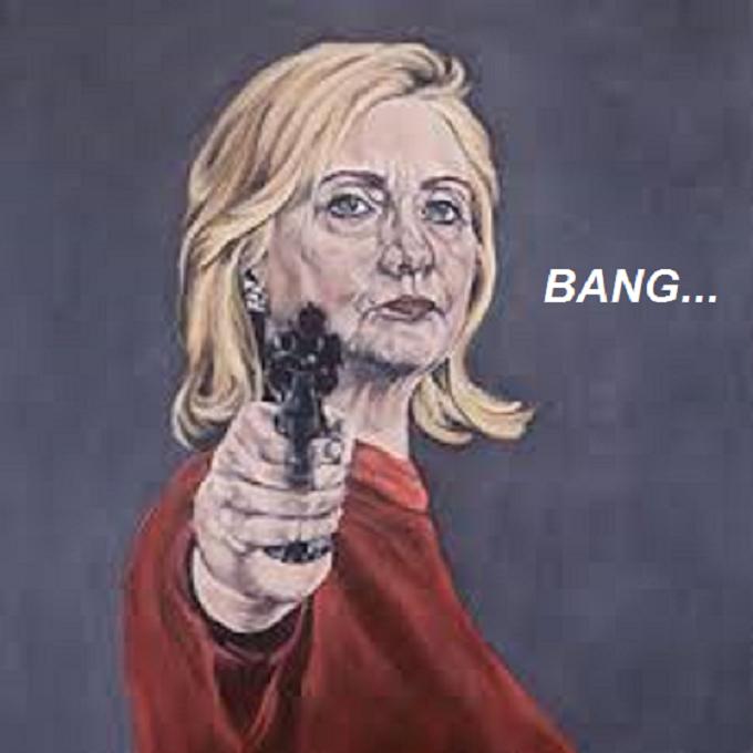 Hillary with gun ~ BANG